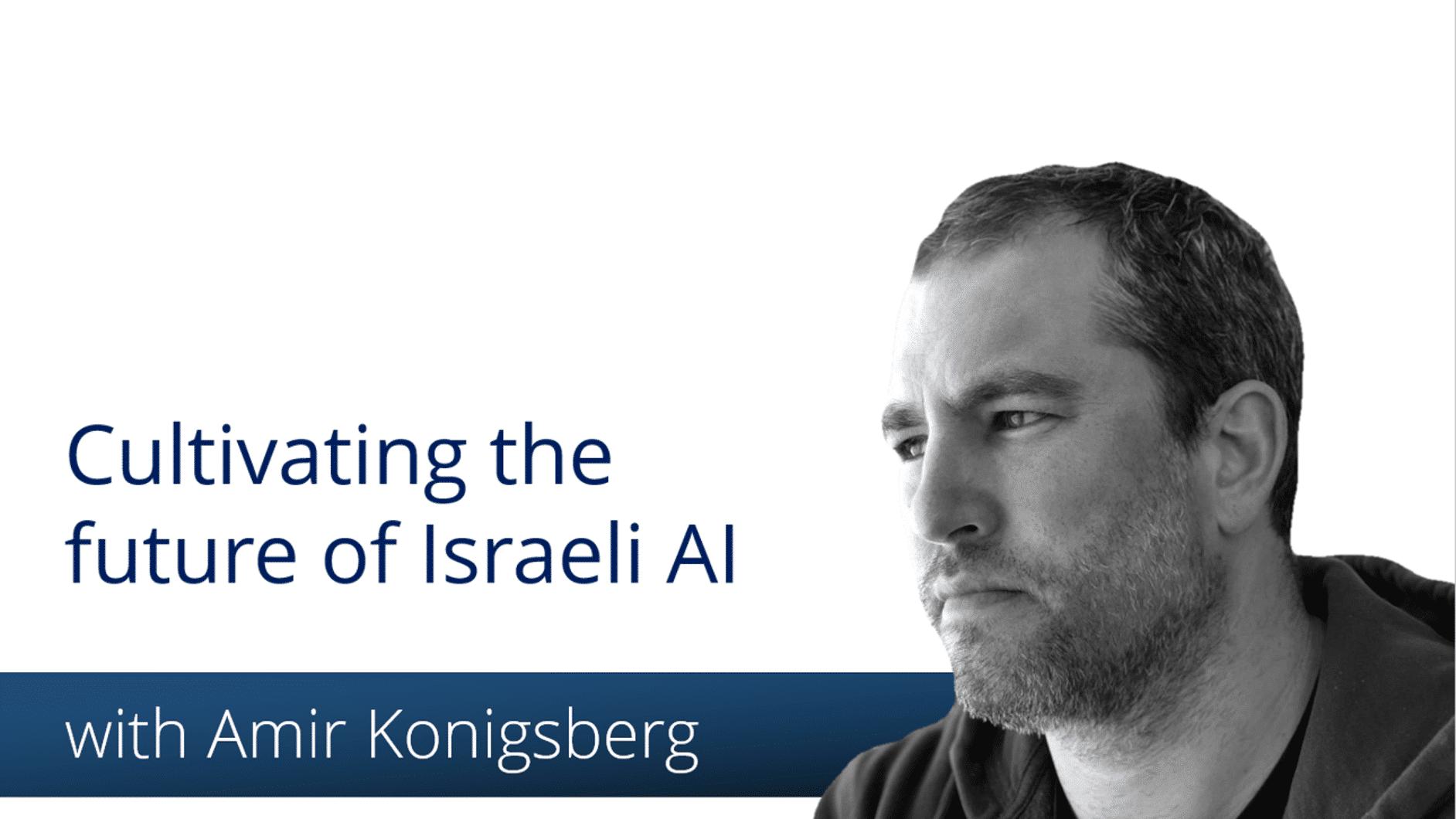 Melting Psychology and Deep Technology with Amir Konigsberg